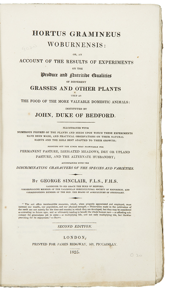 Hortus Gramineus Woburnensis: or, an Account of the Results of Experiments on the Produce and Nutrititive Qualities of Different Grasses and other Plants used as the food of the more valuable domestic animals; instituted by John, Duke of Bedford ... Second Edition. George SINCLAIR.