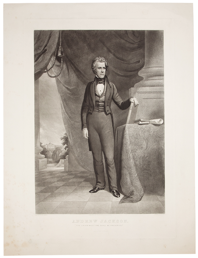 Andrew Jackson. The Union Must and Shall be Preserved. William SARTAIN, engraver, after James Reid Lambdin.