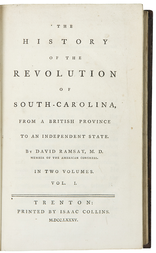 The History of the Revolution of South-Carolina, from a British Province to an Independent State. David RAMSAY.