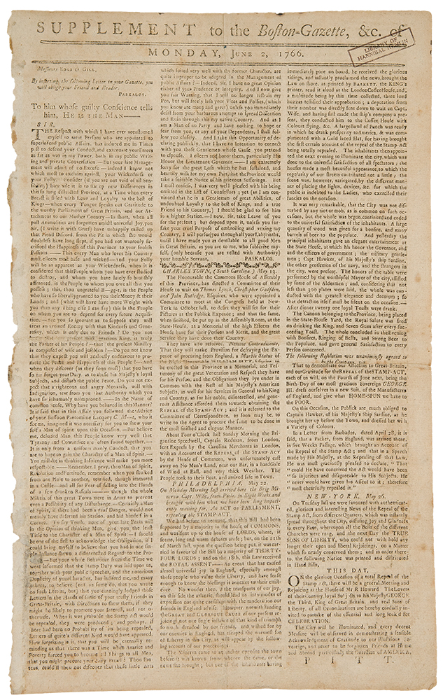 Supplement to the Boston Gazette ... Monday, June 2, 1766 ... To him, whose guilty Conscience tells him, He is the Man. Stamp Act AMERICAN REVOLUTION.