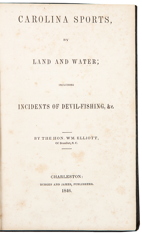 Carolina Sports by Land and Water. Including Incidents of Devil-Fishing, &c. William ELLIOTT.