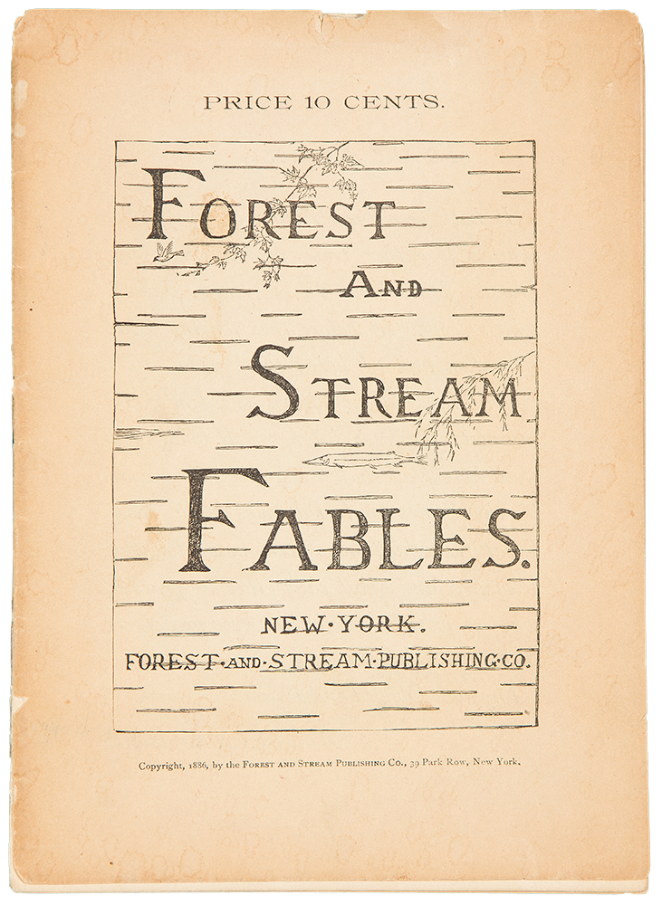 Forest and Stream Fables. Rowland Evans ROBINSON.