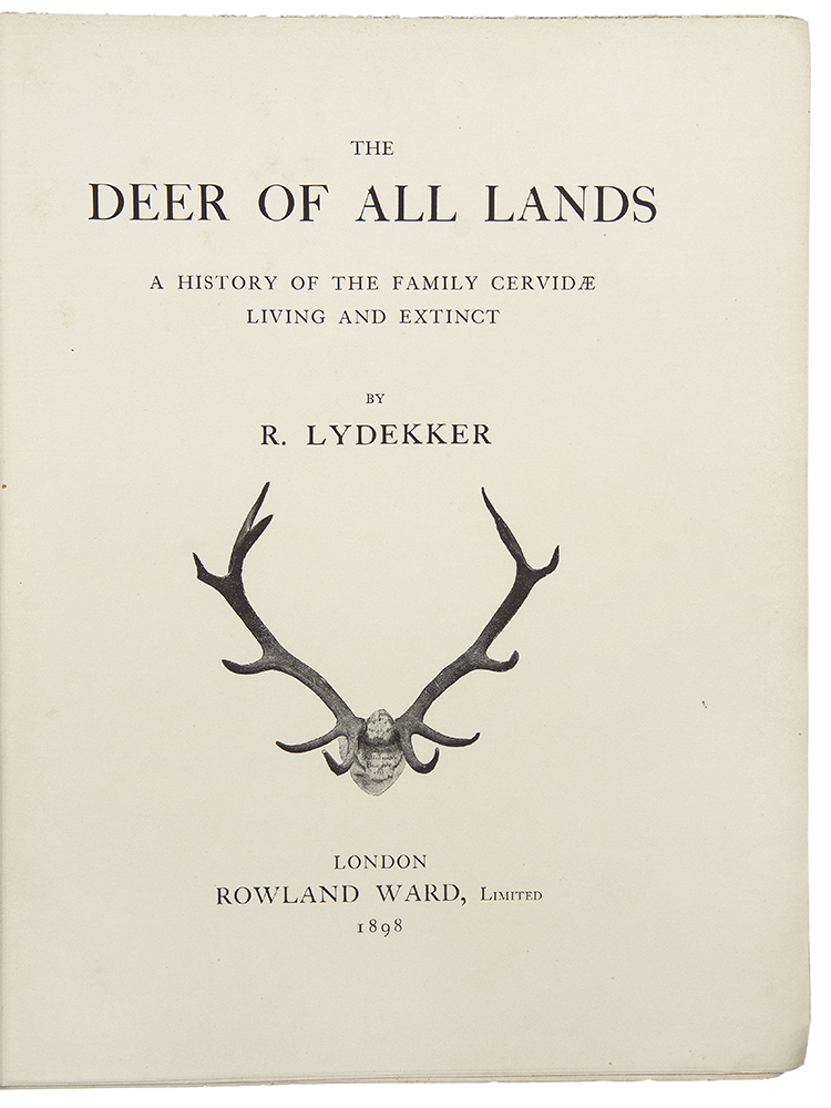 The Deer of All Lands. A History of the Family Cervidae Living and Extinct. Richard LYDEKKER.
