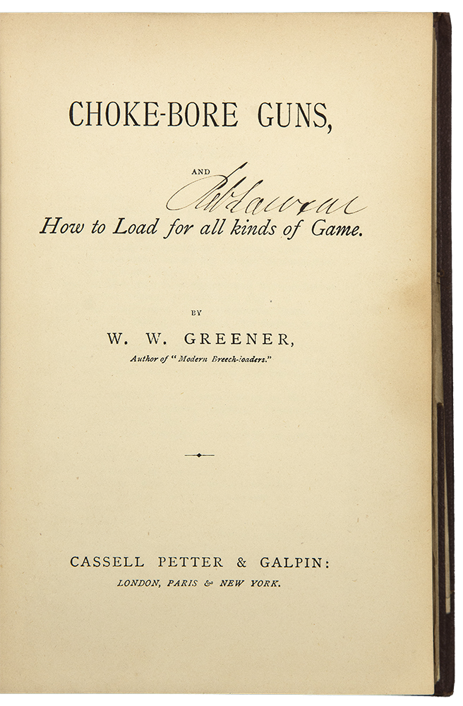 Choke-Bore Guns, and How to Load for all kinds of Game. W. W. GREENER.