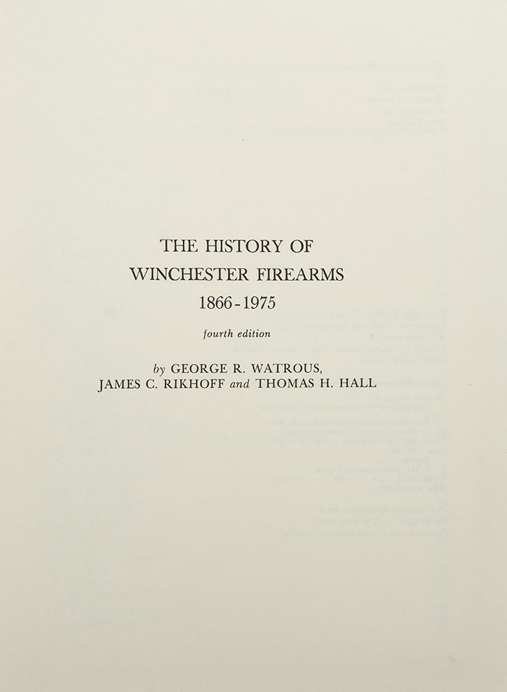 The History of Winchester Firearms 1866-1975. Thomas H. HALL, George R. WATROUS, James C. RIKHOFF.