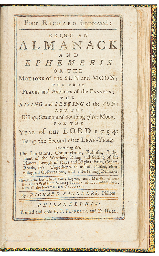 Poor Richard Improved: Being an Almanack and Ephemeris of the Motions of the Sun and Moon ... For the Year of our Lord 1754. Benjamin FRANKLIN.