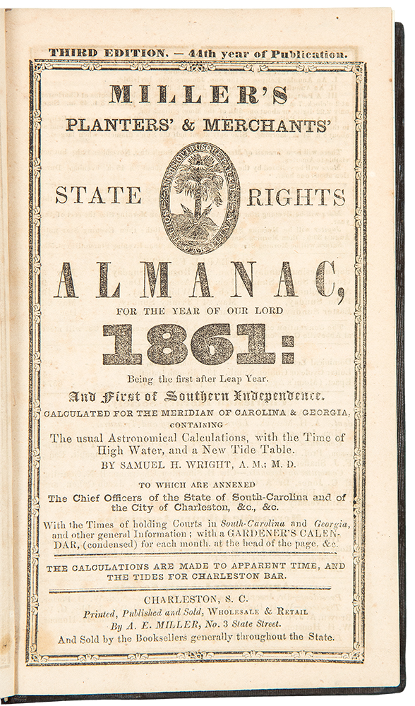 Miller's Planters' & Merchants' State Rights Almanac, for the Year of our Lord 1861: Being the ... first of Southern Independence. Confederate CIVIL WAR.