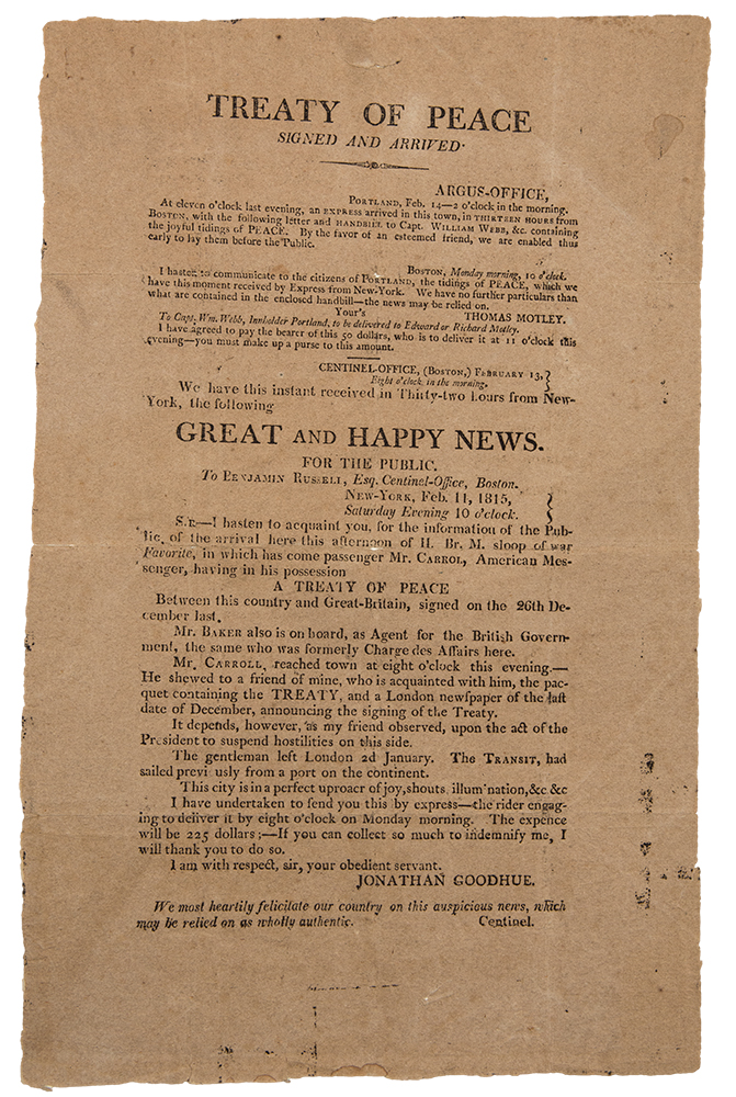 Treaty of Peace Signed and Arrived ... Great and Happy News ... A Treaty of Peace Between this Country and Great-Britain. Treaty of Ghent WAR OF 1812.