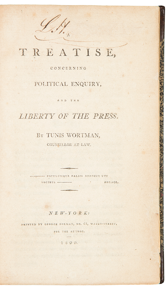 A Treatise Concerning Political Enquiry, and the Liberty of the Press. Tunis WORTMAN, d. 1822.