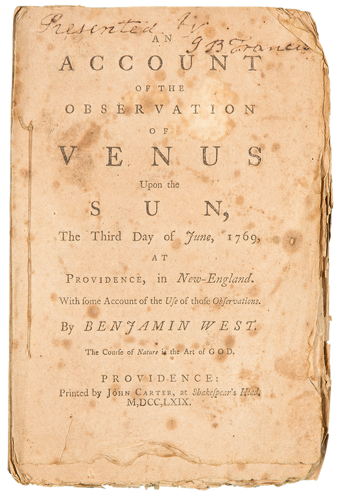 An Account of the Observation of Venus Upon the Sun, The Third Day of June, 1769, at Providence, in New-England. With some Account of the Use of those Observations. Benjamin WEST.