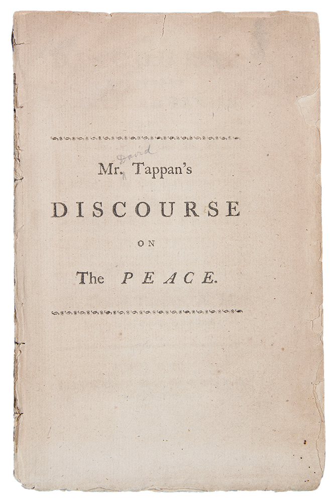 A Discourse Delivered at the Third Parish in Newbury, on the First of May 1783, occasioned by the Ratification of a Treaty of Peace, between Great-Britain, and the United States of America. David TAPPAN.