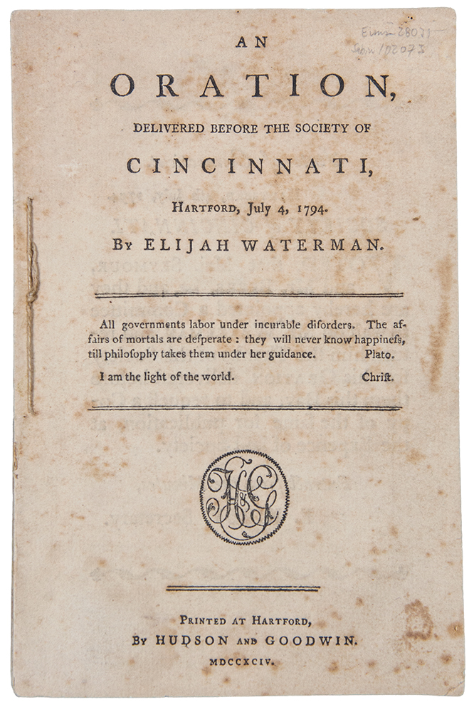 An Oration, delivered before the Society of Cincinnati, Hartford, July 4, 1794. Elijah WATERMAN.