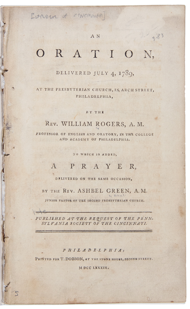 An Oration, delivered July 4, 1789, at the Presbyterian Church in Arch Street, Philadelphia ... Published at the Request of the Pennsylvania Society of the Cincinnati. William ROGERS.