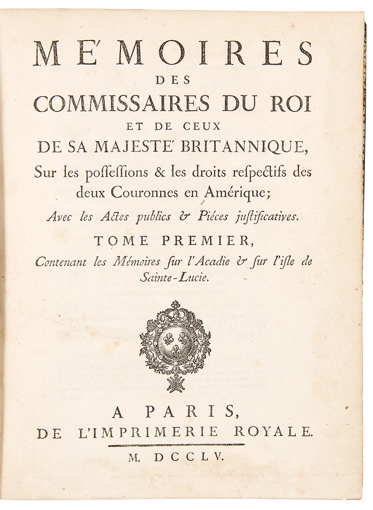 Mémoires des Commissaires du Roi et de Ceux de sa Majesté Britannique, sur les Possessions & les Droits Respectifs des Deux Couronnes en Amérique. FRENCH AND INDIAN WAR.