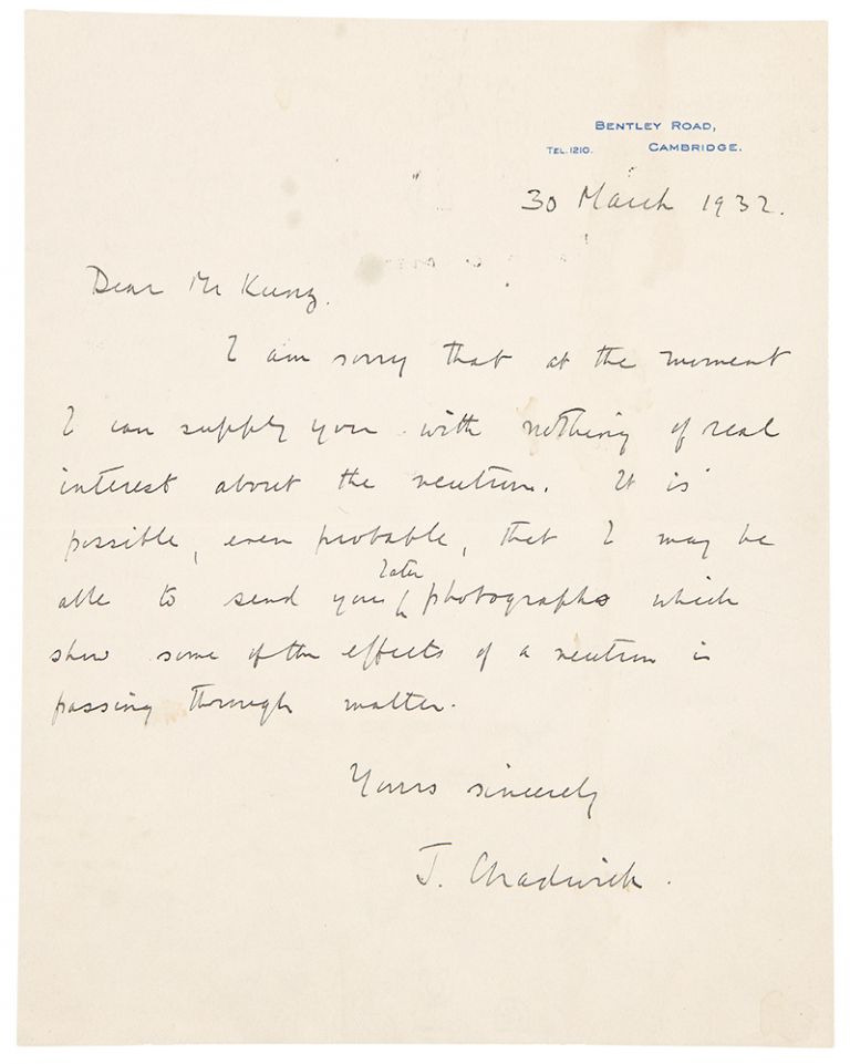 Autograph letter signed, written to George Frederick Kunz regarding his research on the Neutron. James CHADWICK.