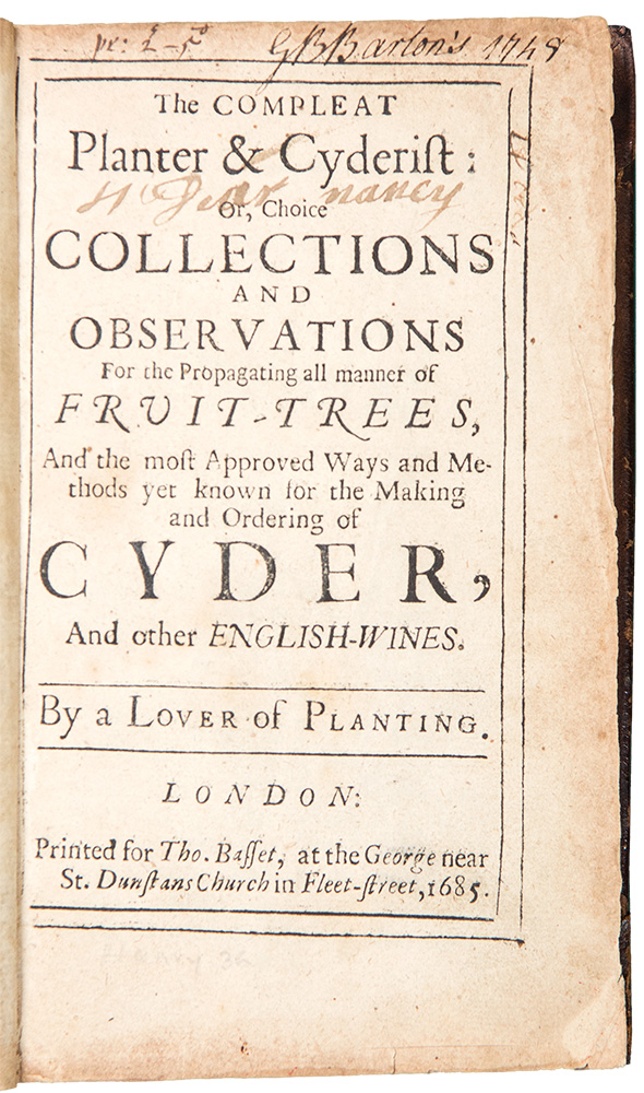 The Compleat Planter & Cyderist. Or, Choice Collections and Observations for the Propagating all manner of Fruit-Trees, and the most Approved Ways and Methods yet known for the Making and Ordering of Cyder, and other English-Wines. By a Lover of Planting. LOVER OF PLANTING.