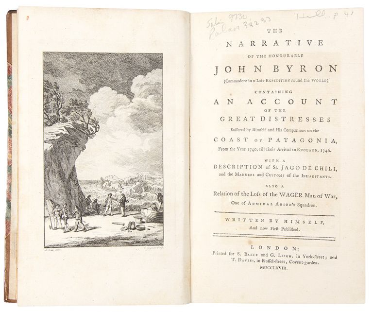 The Narrative of the Honourable John Byron (Commodore in a late expedition round the world) Containing an account of the great distresses suffered by himself and his companions on the coast of Patagonia, from the year 1740, till their arrival in England, 1746 ... [Bound with:] The Shipwreck and Adventures of Monsieur Pierre Viaud, a native of Bordeaux, and Captain of a Ship, translated from the French by Mrs. Griffith. John BYRON, Jean Gaspard DUBOIS-FONTANELLE.