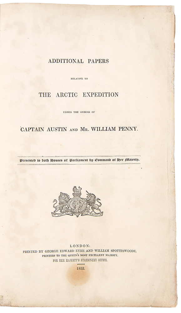 Additional Papers Relative to the Arctic Search Expedition Under the Orders of Captain Austin and Mr. William Penny. Presented to Both Houses of Parliament by Command of her Majesty. Franklin Search. - GREAT BRITAIN ARCTIC, Admiralty Office.