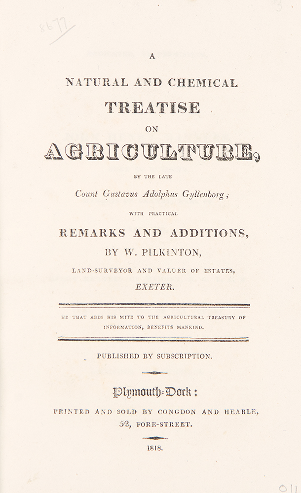 The Natural and Chemical Treatise of Agriculture by the late Count Gustavus Adolphus Gyllenborg, with Practical Remarks and Additions, by W. Pilkinton. A. GYLLENBORG, W. PILKINTON.