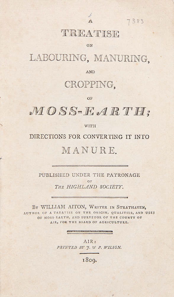 A Treatise on Labouring, Manuring, and Cropping, of Moss-Earth; with Directions for Converting it into Manure. William AITON.