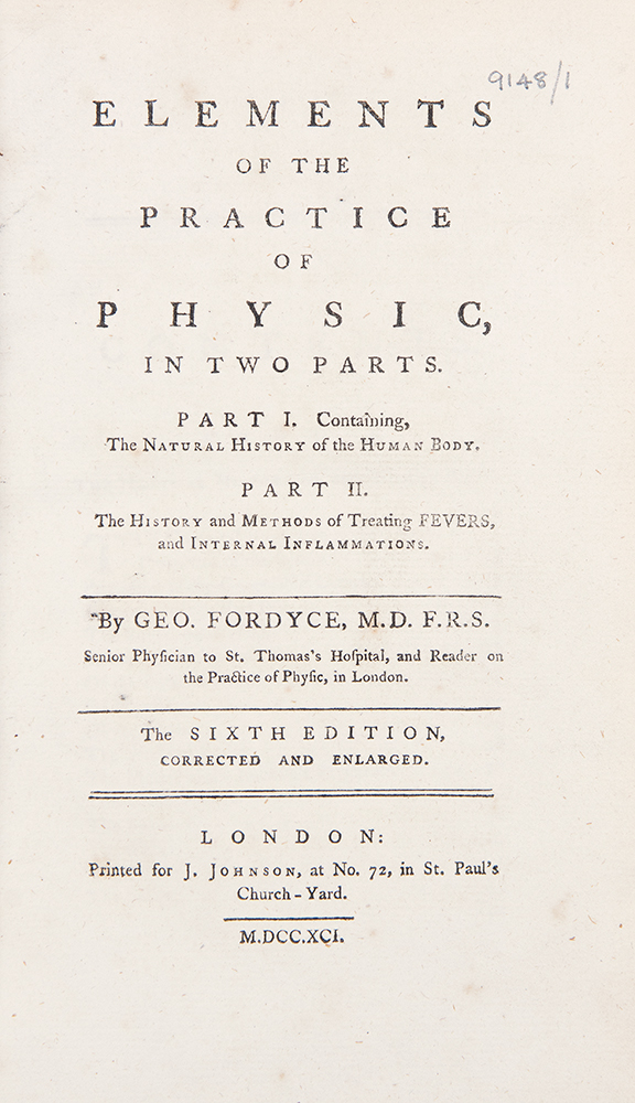 Elements of the Practice of Physic, in Two Parts ... Sixth Edition ... [Bound with:] A Treatise on the Digestion of Food ... Second Edition, Corrected ... [And with:] Elements of Agriculture and Vegetation ... Fifth Edition. George FORDYCE.