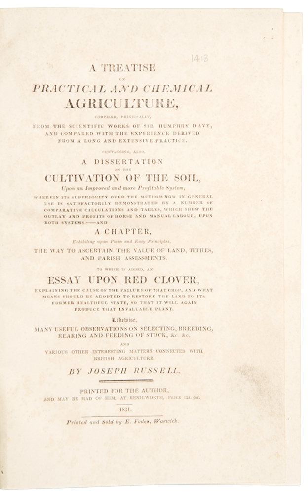 A Treatise on Practical and Chemical Agriculture, compiled, principally, from the Scientific Works of Sir Humphry Davy ... containing, also, a Dissertation on the Cultivation of Soil, upon an Improved and More Profitable System ... A Chapter, exhibiting upon Plain and Easy Principles, the Way to Ascertain the Value of Land, Tithes, and Parish Assessments, to which is added, an Essay upon Red Clover. Joseph RUSSELL.