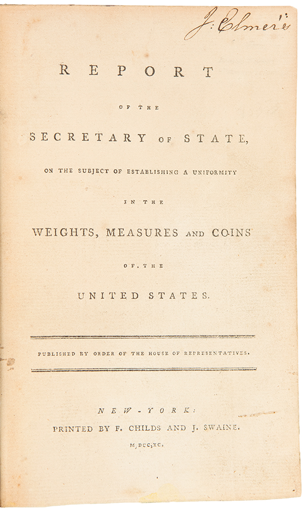Report of the Secretary of State on the Subject of Establishing a Uniformity in the Weights, Measures and Coins of the United States ... Published by Order of the House of Representatives. Thomas JEFFERSON.