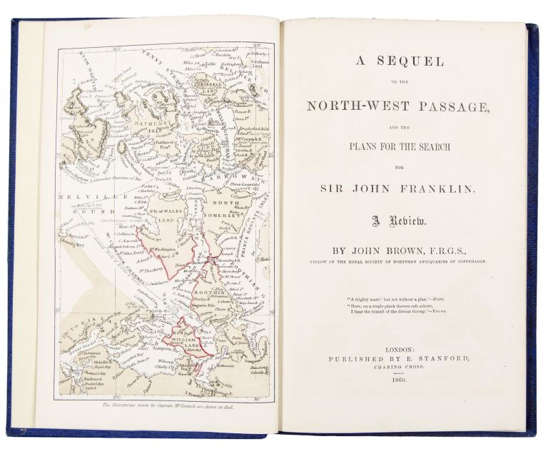 A Sequel to the North-West Passage, and the Plans for the Search for Sir John Franklin. John BROWN.