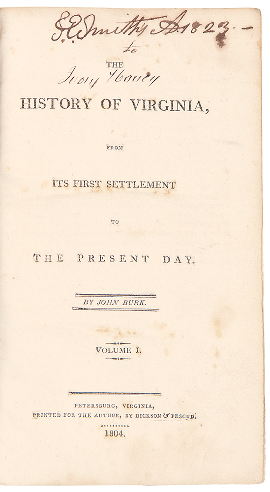 The History of Virginia, from its first settlement to the present day. John Daly BURK.