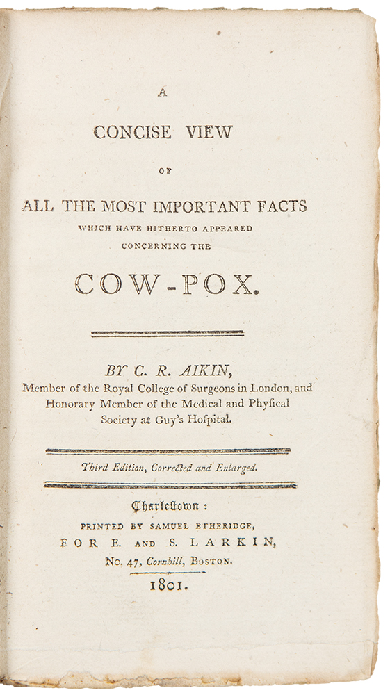 A Concise View of All the Most Important Facts which have hitherto appeared concerning the Cow-Pox. Charles R. AIKIN.