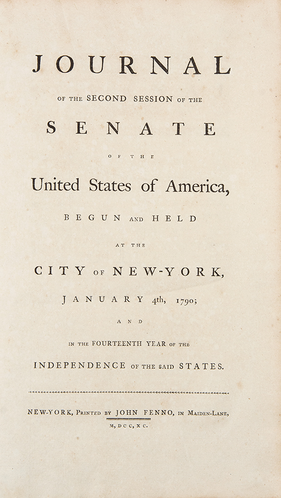Journal of the Second Session of the Senate of the United States of America, begun and held at the City of New-York, January 4th, 1790. UNITED STATES.