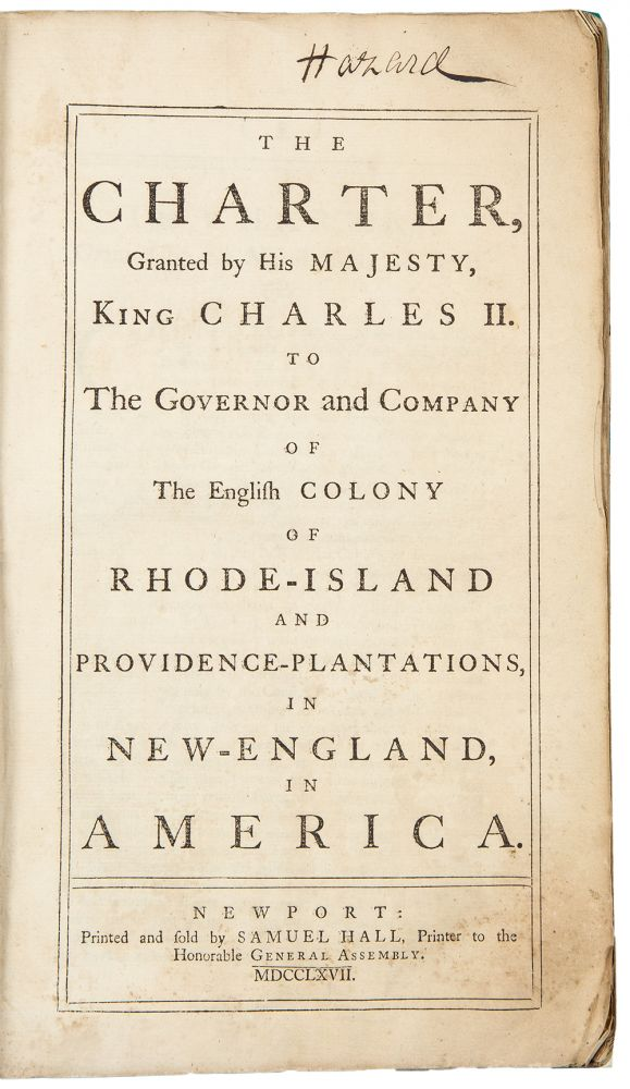 The Charter Granted by His Majesty King Charles II, to the Governor and Company of the English Colony of Rhode-Island, and Providence-Plantations in New England, in America ... [Bound with:] Acts and Laws of the English Colony of Rhode-Island, and Providence-Plantations, in New-England, in America. Colony of RHODE ISLAND.