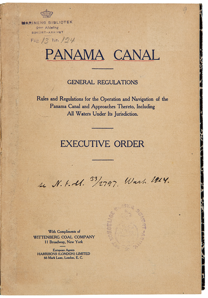 General Regulations. Rules and regulations for the operation and navigation of the Panama Canal and approaches thereto, including all waters under its jurisdiction. Exectutive Order. PANAMA CANAL - Woodrow WILSON.
