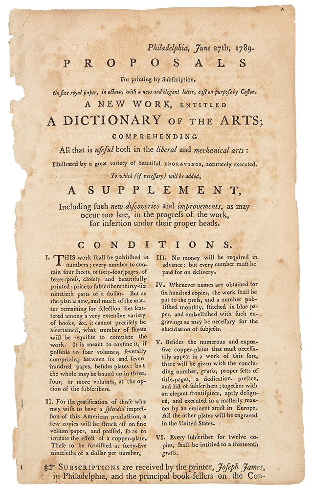 Proposals for printing by Subscription, on fine royal paper, in octavo, with a new and elegant letter, cast on purpose by Caslon, a New Work, entitled A Dictionary of the Arts; comprehending all that is useful both in the liberal and mechanical arts. Joseph JAMES, printer.