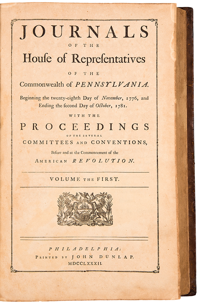 Journals of the House of Representatives of the Commonwealth of Pennsylvania Beginning the Twenty-Eighth day of November, 1776, and Ending the Second day of October, 1781. With the Proceedings of the Several Committees and Conventions, Before and at the Commencement of the American Revolution. Volume the First [all published]. AMERICAN REVOLUTION.