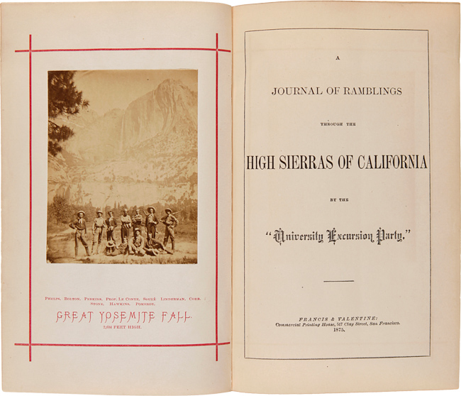"""A Journal of Ramblings Through the High Sierras of California by the """"University Excursion Party"""" Joseph LE CONTE."""