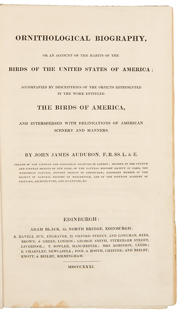 Ornithological Biography, or an account of the habits of the birds of the United States of America; accompanied by descriptions of the objects represented in the work entitled The Birds of America, and interspersed with delineations of American scenery and manners. John James AUDUBON.