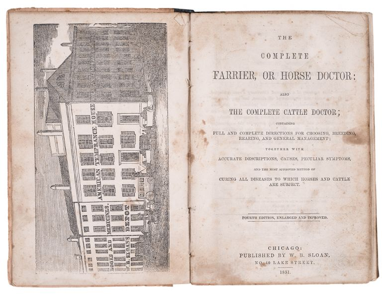 The Complete Farrier, or Horse Doctor: also the Complete Cattle Doctor ... Fourth Edition, enlarged and improved. W. B. SLOAN.