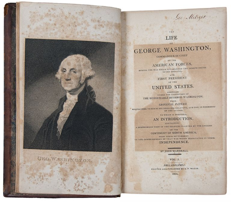 The Life of George Washington, commander in chief of the American Forces, during the war which established the independence of his country, and first President of the United States. John MARSHALL.