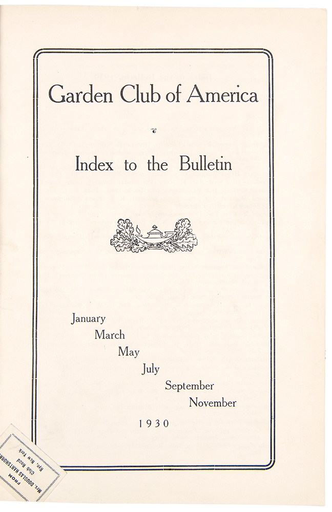 Index to the Bulletin: January, March, May, July, September, November. GARDEN CLUB OF AMERICA.