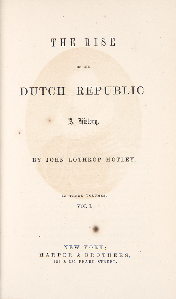 The Rise of the Dutch Republic: A History. John Lothrop MOTLEY.