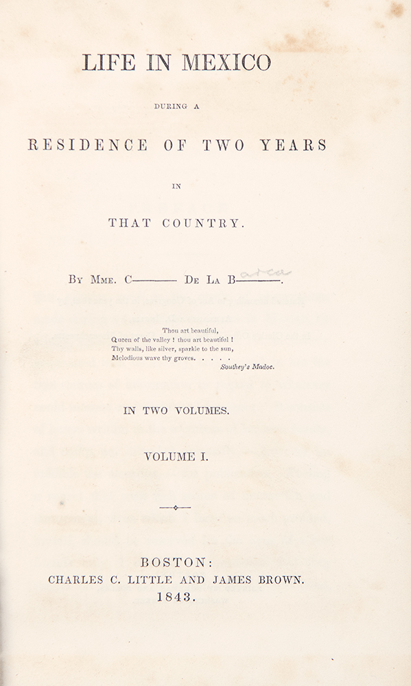 Life in Mexico during a Residence of Two Years in that Country. Madame Calderón de la BARCA, Frances Erskine Inglis.