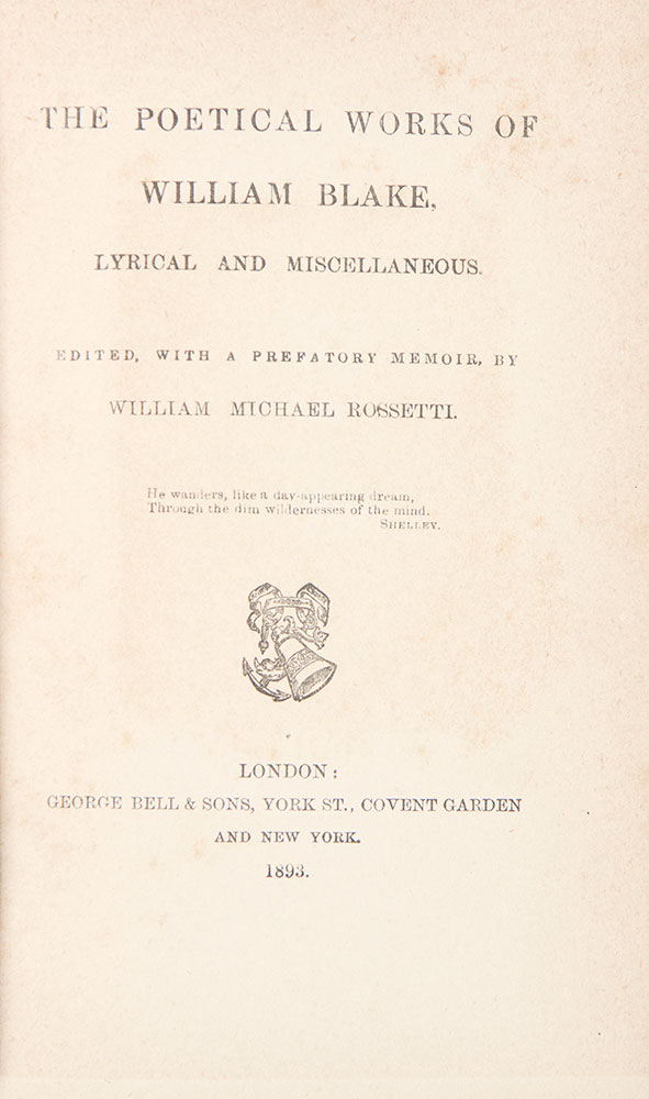 The Poetical Works of William Blake, Lyrical and Miscellaneous. William Michael ROSSETTI.