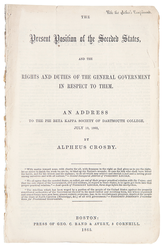 The Present Position of the Seceded States, and the Rights and Duties of the General Government in Respect to Them. An Address to the Phi Beta Kappa Society of Dartmouth College, July 19, 1865. SLAVERY, - Alpheus CROSBY.