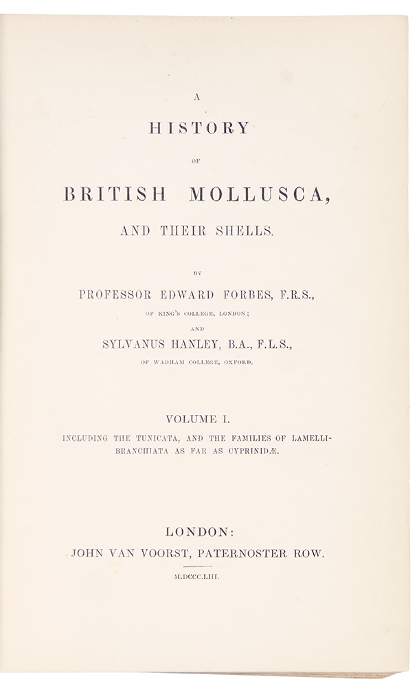 A History of the British Mollusca and their Shells. Edward FORBES, Sylvanus HANLEY.