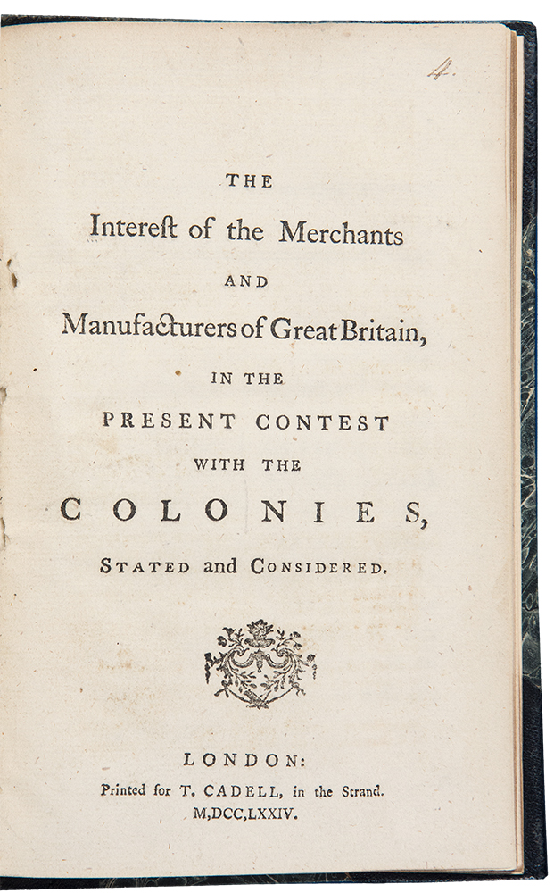 The Interest of the Merchants and Manufacturers of Great Britain in the Present Contest with the Colonies, Stated and Considered. William KNOX.