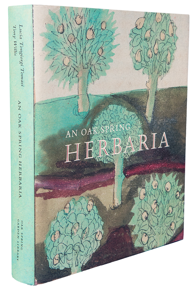 An Oak Spring Herbaria: Herbs and Herbals from the Fourteenth to the Nineteenth Centuries. A Selection of the Rare Books, Manuscripts and Works of Art in the Collection of Rachel Lambert Mellon. Lucia Tongiorgi TOMASI, Tony WILLIS, 1939-.