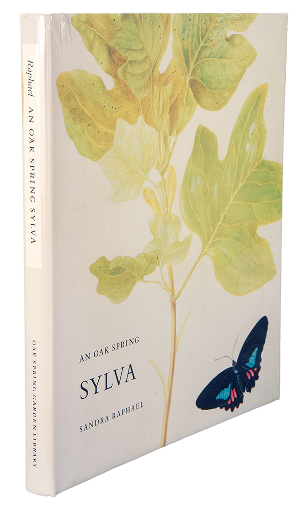 An Oak Spring Sylva: A Selection of the Rare Books on Trees in the Oak Spring Garden Library. Sandra RAPHAEL.