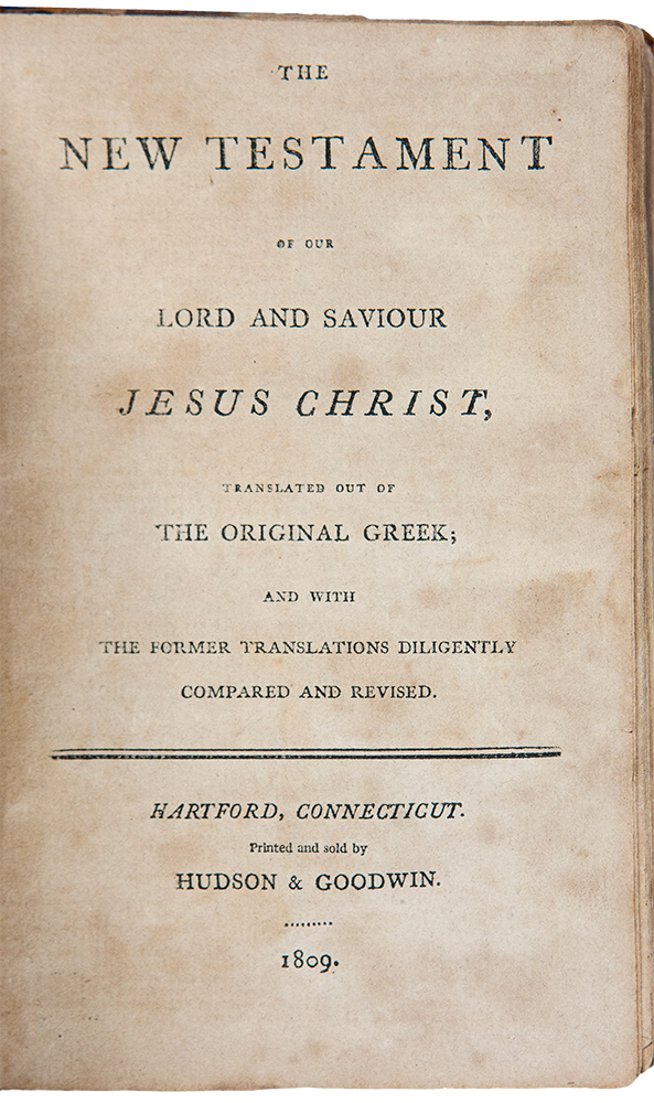 The Holy Bible, Containing the Old and New Testaments: Translated Out of the Original Tongues, and with the Former Translations Diligently Compared and Revised. BIBLE -, CONNECTICUT.