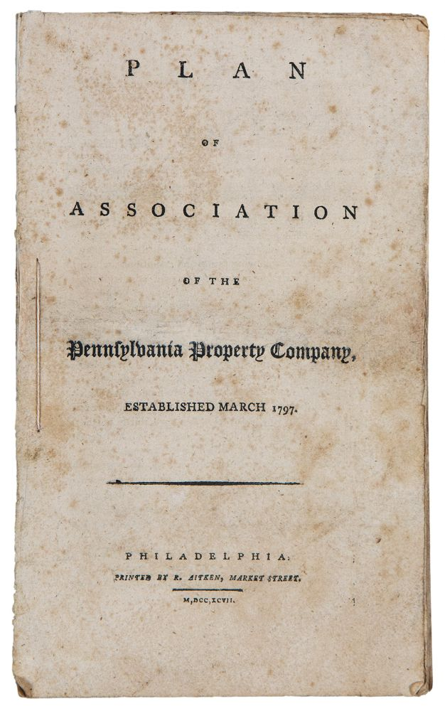 Plan of Association of the Pennsylvania Property Company, Established March 1797. PENNSYLVANIA PROPERTY COMPANY, - attributed to Robert MORRIS.